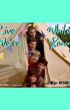 Live While We're Young ♪ by N3lli3Ka
