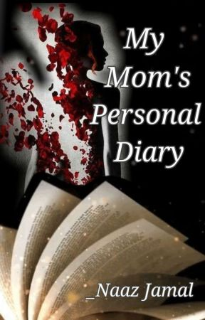 My Mom's Personal Diary ✔️(Complete)  by Writerbyheart01