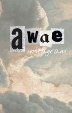 Awae - I n s t a g r a m  by blythesjulia