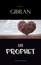 The Prophet  [PDF] by Kahlil Gibran by masajywu45212
