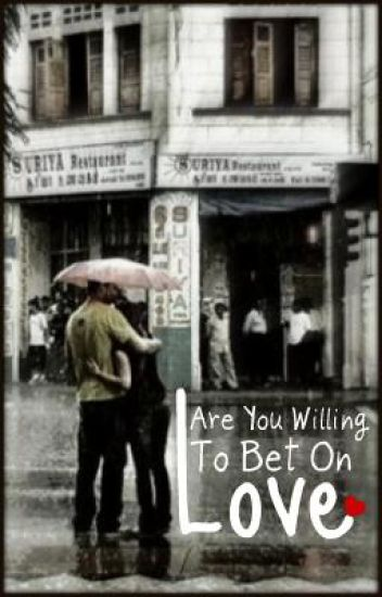 Are You Willing To Bet On Love?