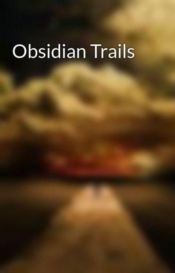 Obsidian Trails