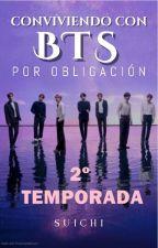 2º TEMPORADA - Conviviendo con BTS por obligación. by Suichiii