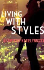 Living With Styles. by KatieLynnXxx