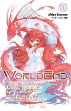 WorldEnd [PDF] by Akira Kareno by wukamelu77014