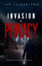 Invasion of Privacy by ianhsutherland