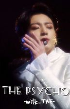 THE PSYCHO || Jungkook FF by -milk_TAE-