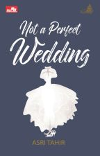 Not A Perfect Wedding by asharliz