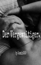 Der Vergewaltiger by Jasmin0809