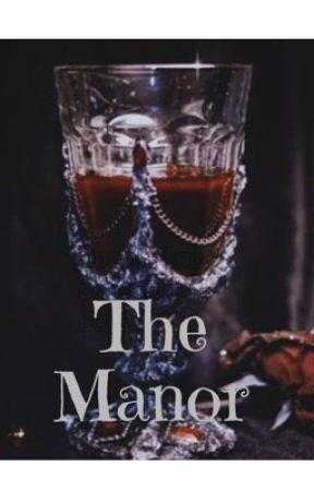 The Manor by Darkest_Desires152