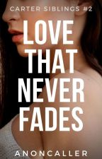 Love that never fades by grizsiella