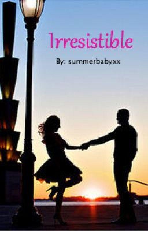 Irresistible by summerbabyxx