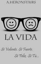 La Vida by OurLitttleInfinity