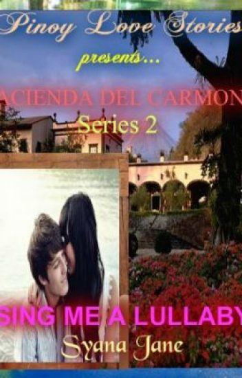 "HACIENDA DEL CARMONA SERIES 2  ""SING ME A LULLABY"""