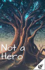 Not a Hero by PortalesMajorio