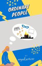 Ordinary People (Weekly Updates) by sophie9630