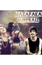 MAZAFAKA SURPRAIZ by streri69