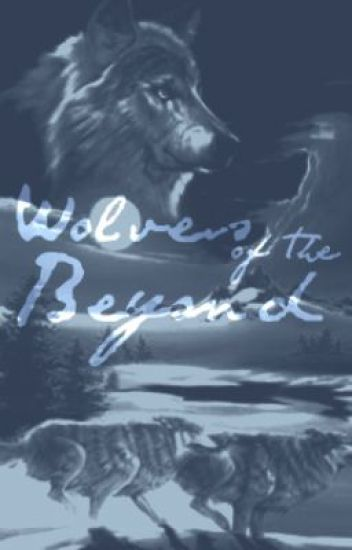 Wolves of the Beyond ( ON HOLD )