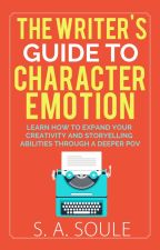 The Writer's Guide to Character  Emotions by sherry_soule