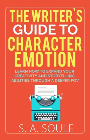 The Writer's Guide to Character Expressions and  Emotions by sherry_soule