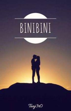 """""""BINIBINI""""  by Tanj3r0"""
