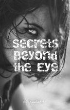 Secrets Beyond the Eye by AnnieArta