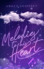 Melodies to His Heart | Ongoing by traxiie