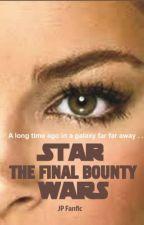 Book 4--The Final Bounty--A STAR WARS STORY by jpjedi
