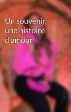Un souvenir, une histoire d'amour by elena_gioia