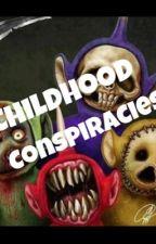 Childhood Conspiracies by thatgeekygirl2001