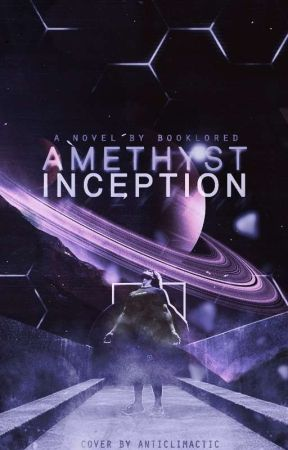 Amethyst 1. Inception ✓ by booklored