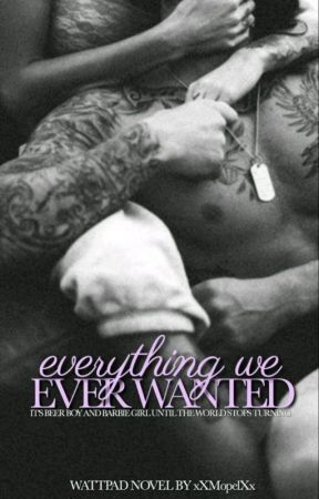 Everything We Ever Wanted [Previously 'Living With The Bad Boy'] by xXMopelXx