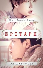 """Epitaph """"Her Last Note"""" by amytulip"""