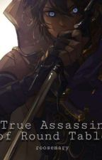 True Assassin of Round Table by tititkuda