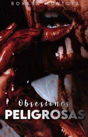 Obsesiones Peligrosas© by Mafia_Queen__R