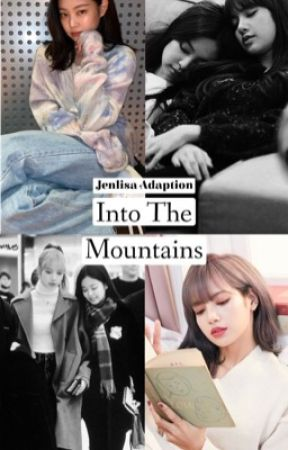Into The Mountains(COMPLETED) by Blackpinkisdalyfe