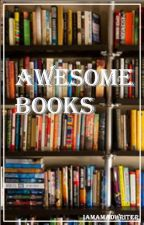Awesome Books by IAmAMadWriter