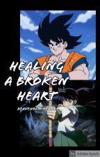 Healing A Broken Heart by KagomeUzumakiUchiha