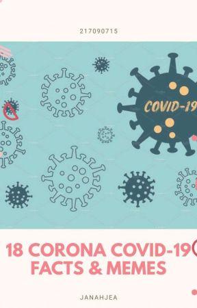 18 Corona Covid-19 Facts and Memes by janahjea