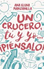 Un Crucero, tú y yo... ¡Piénsalo! by nenimanzanilla