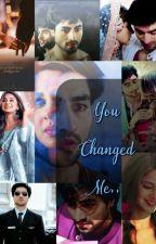 You Changed Me by sarsajmarifar