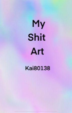 My shit art by Kai80138