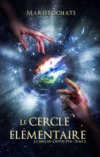 Le Cercle Élémentaire - Tome 2 [En cours] by Maristochats