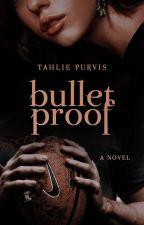 Bulletproof by TahliePurvis