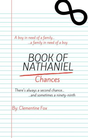 Book of Nathaniel: Chances by jemmymadison316