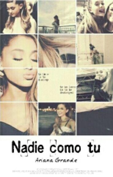 Nadie como tu.||Ariana Grande y tu||©