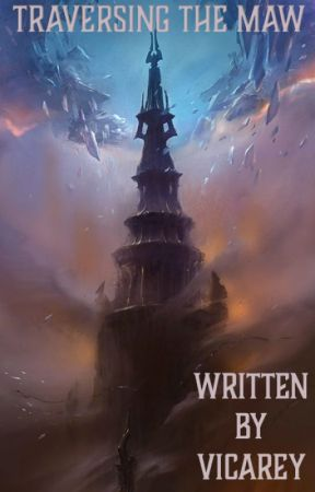Traversing the Maw (World of Warcraft Fanfiction) by ViCarey