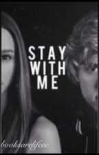 Stay With Me by booksarelifeee