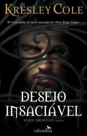 Desejo insaciável de Kresley Cole série imortais livro 1 by AnaLciaCezar