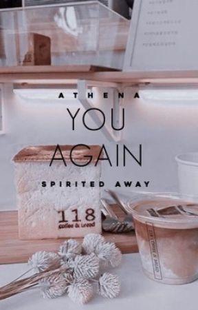 𝐘𝐎𝐔 𝐀𝐆𝐀𝐈𝐍. spirited away (𝗽𝗮𝘂𝘀𝗲𝗱 ) by arminmochi